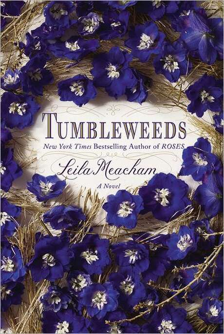"""Tumbleweeds,"" by Leila Meacham Photo: Xx"