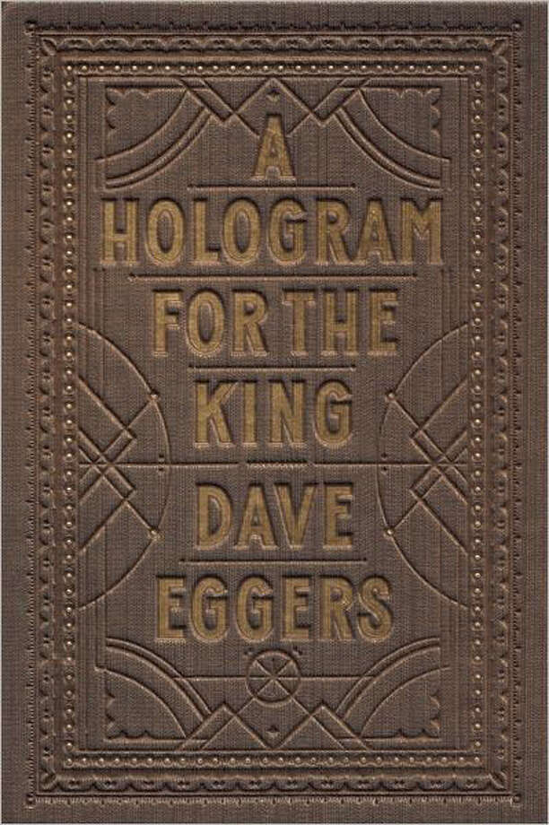 "Dave Eggers accomplishes a rare feat in his latest novel, ""A Hologram for the King."" It is an extraordinary work of timely and provocative themes, including the decline of American manufacturing, the sufferings of the middle class and the collapse of the global economy. Photo: Davi Eggers"