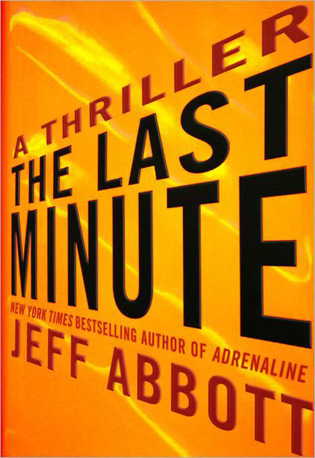 "Texas thriller author Jeff Abbott apparently did not stop writing when he turned in ""Adrenaline,"" published a year ago. ""The Last Minute"" is a continuation of the same storyline and characters in a thriller involving an international crime syndicate. Photo: Jeff Abbott"
