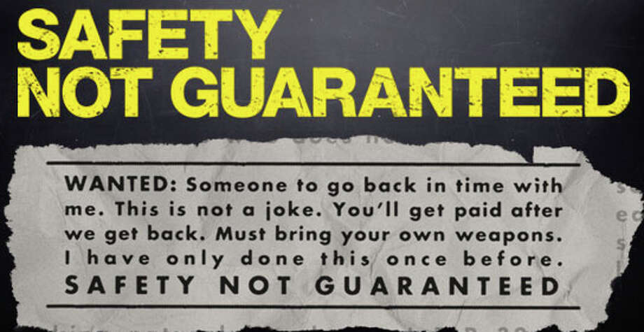 """Safety Not Guaranteed"" is a new movie now playing in area theaters. Photo: Contributed Photo / Westport News contributed"
