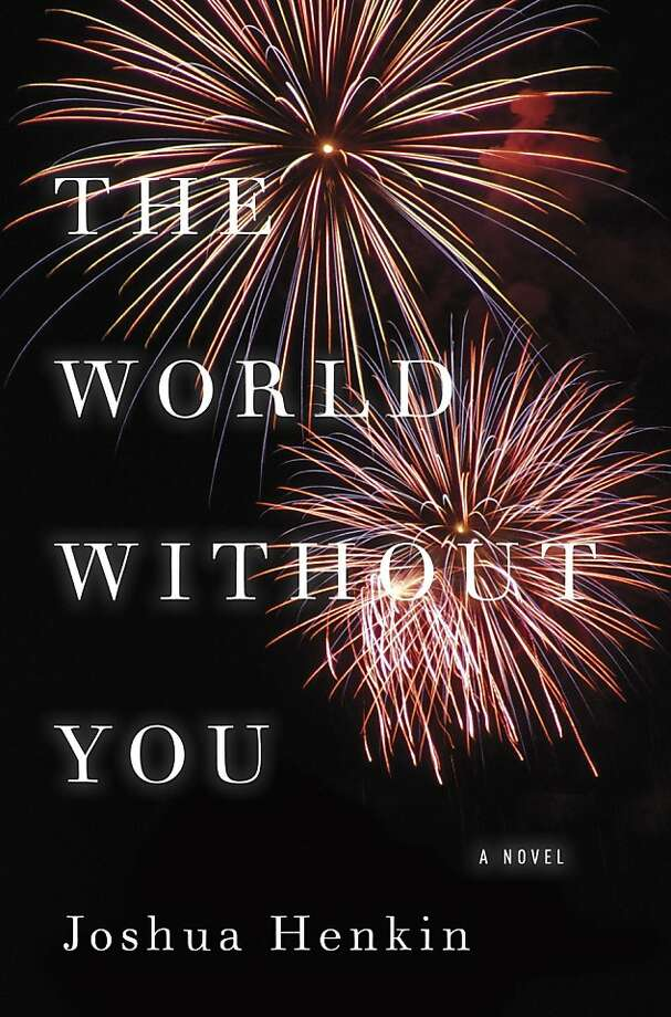 The World Without You, by Joshua Henkin Photo: Pantheon Books