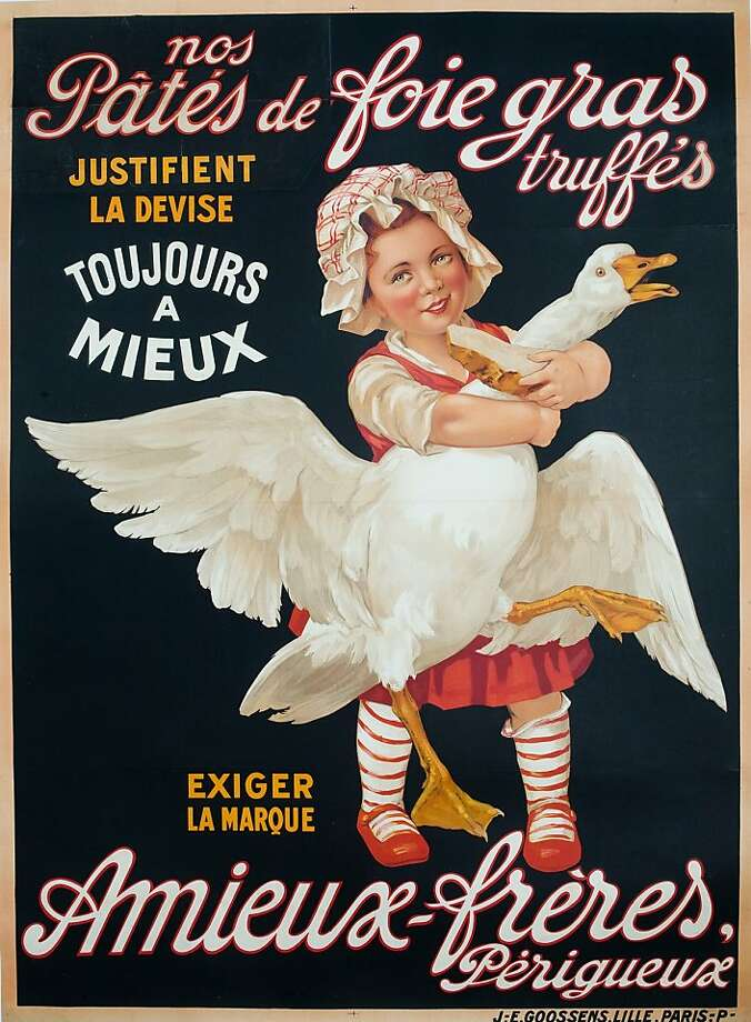 Pate Fois Gras: A   classic French poster for what is considered the finest of French delicacies, now being outlawed in several states.       Part of the International Vintage Poster Fair, Oct. 24-26, 2008 Photo: International Vintage Poster Fai