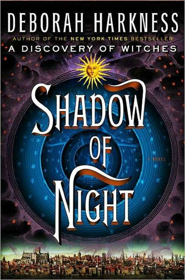 """Shadow of Night"" by Deborah Harkness Photo: Xx"