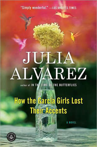 """How the Garcia Girls Lost their Accents"" by Julia Alvarez Photo: Julia Alvarez"