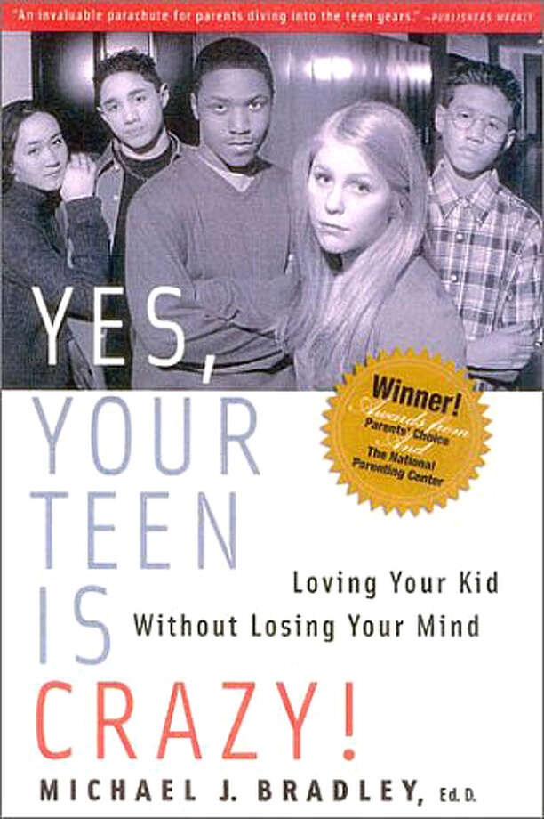 """Yes, Your Teen is Crazy!: Loving Your Kid Without Losing Your Mind"" by Michael J. Bradley"