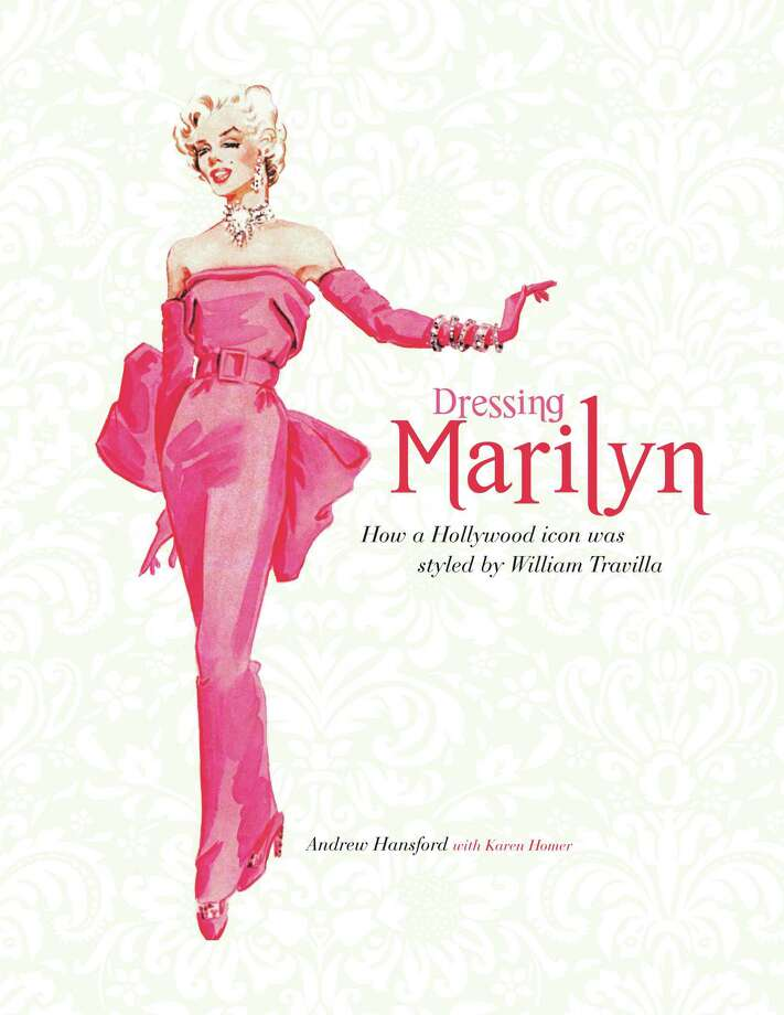 "Cover of ""Dressing Marilyn: How a Hollywood icon ws styled by Willaim Travilla,"" by Andrew Hansford; (Applause Books, $29.99, 191 pages) Photo: Handout Art From Applause Books / Jaimie Nelson, Applause theatre and cinema books"