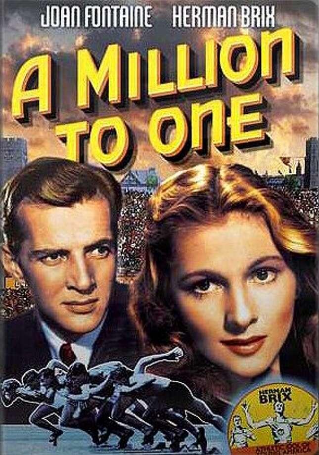 A MILLION TO ONE (1937) An Olympic decathlon champ is unfairly stripped of his medals, but it's OK because years later he's training his son to follow in his sneaker-clad footsteps. Meanwhile, said son meets and falls in love with the daughter of the original second place finisher who got elevated to the gold after the take-back.