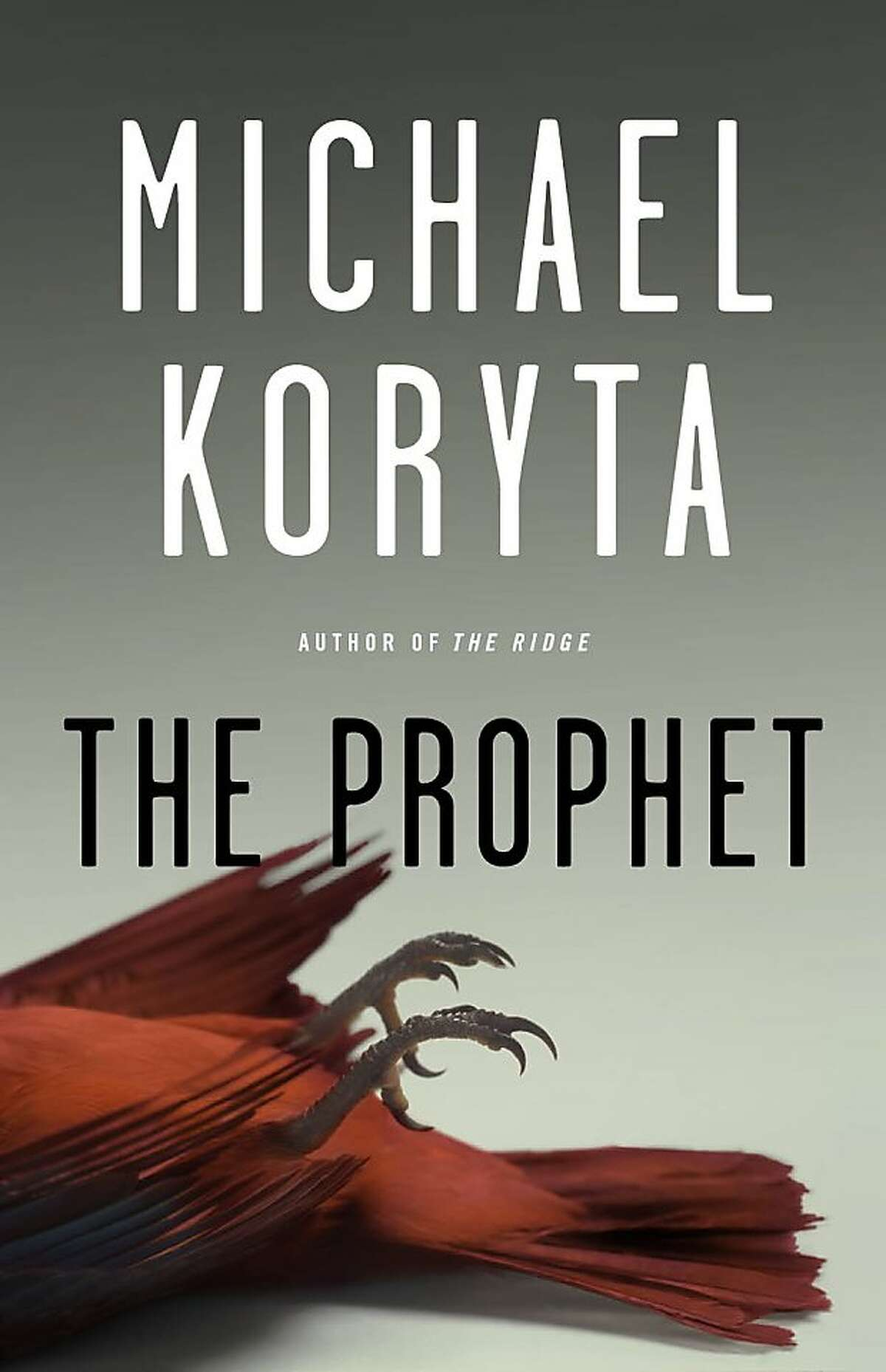 The Prophet, by Michael Koryta