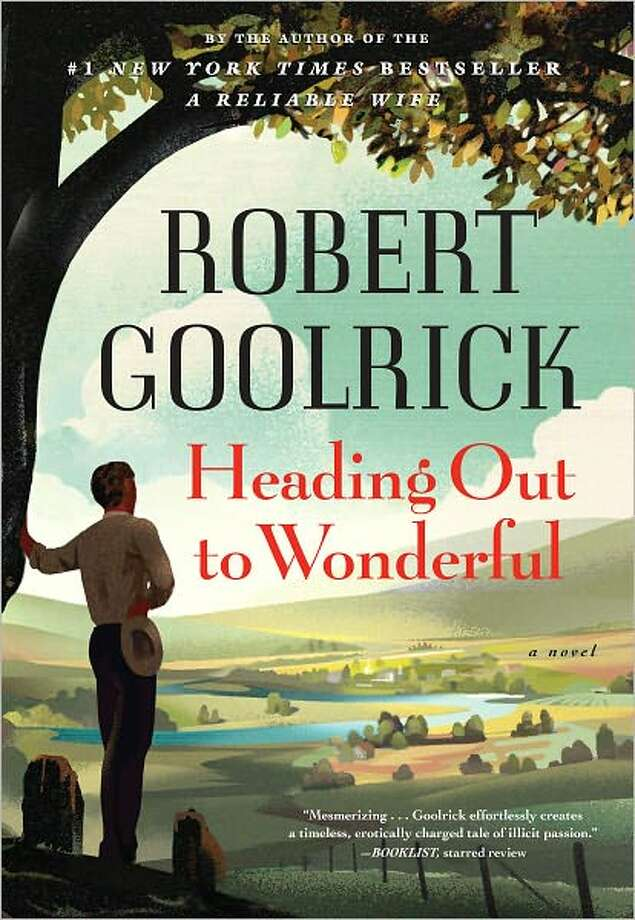 """Heading Out to Wonderful,"" by Robert Goolrick Photo: Xx"