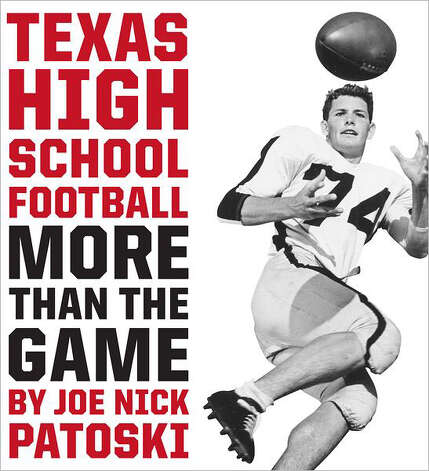 """Texas High School Football: More than a Game"" by Joe Nick Patoski"
