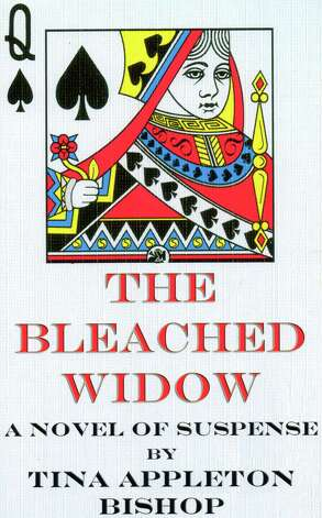 "Tina Bishop's new novel, ""The Bleached Widow,"" will be available soon through iUniverse. ""There's more than one murder,"" says Bishop. ""It's a very bloodthirsty writing."" Photo: Anne W. Semmes"