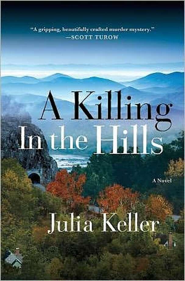 """A Killing in the Hills,"" by Julia Keller Photo: Xx"