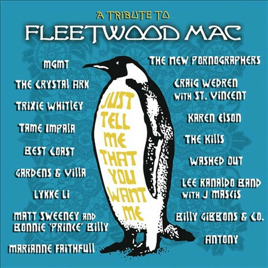 JUST TELL ME THAT YOU WANT ME: A TRIBUTE TO FLEETWOOD MAC Various Artists HEAR MUSIC Photo: HEAR MUSIC