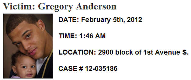 Feb. 5, 2012, Gregory Anderson: Navy Petty Officer 3rd Class Gregory Wayne Anderson, Jr., a Texas native, was shot and killed about 1:45 a.m. in the city's Sodo neighborhood, and two other men were injured. The 25-year-old had spent 11 months as a security officer for the Nimitz, a Bremerton-based nuclear aircraft carrier. Investigators believe the shooting took place after a fight broke out among a crowd of people leaving a nightclub in the 2900 block of First Avenue South. Many in the crowd were uncooperative, and no suspect description has been released. Read more here. Photo: SPD