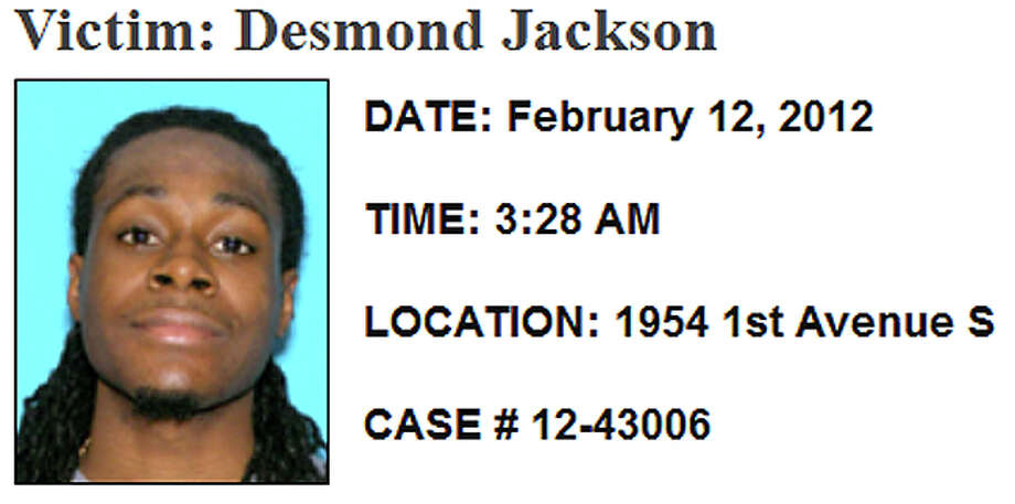 Feb. 12, 2012, Desmond Jackson: Jackson was with several friends outside a Sodo nightclub when they had a dispute with another group about 3:30 a.m. near South Walker Street and Occidental Avenue South. Jackson and another man were shot, and Jackson later died at Harborview Medical Center. Photo: SPD