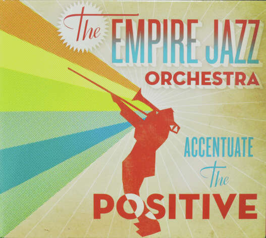 "Empire Jazz Orchestra's new CD, ""Accentuate the Positive"""
