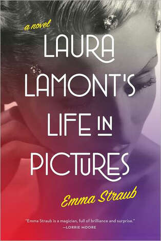 """Laura Lamont's Life in Pictures"" a debut novel by Emma Straub"