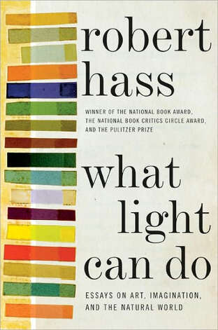 """What Light Can Do"" by Robert Hass"