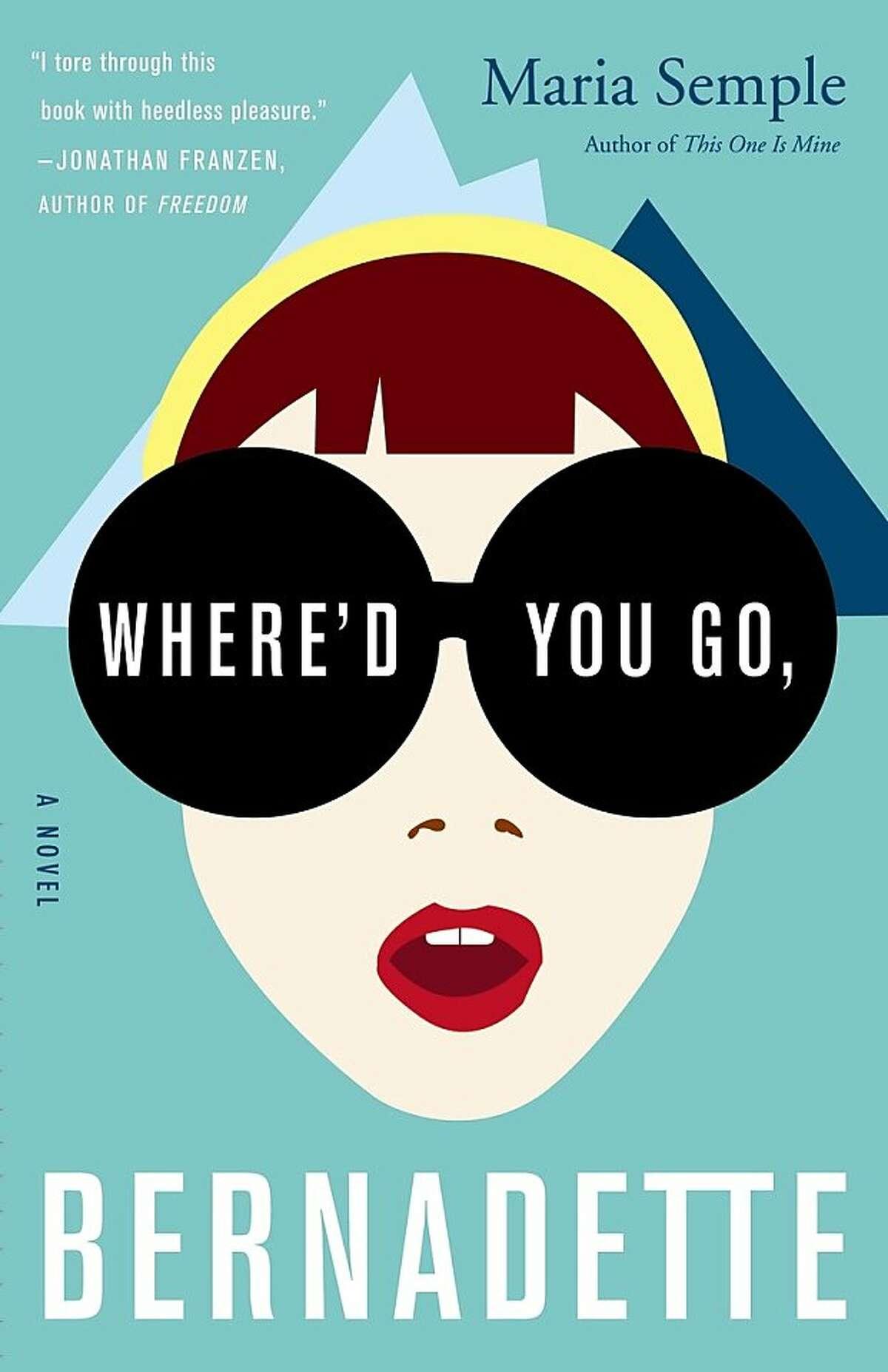 Where'd You Go, Bernadete?, by Maria Semple