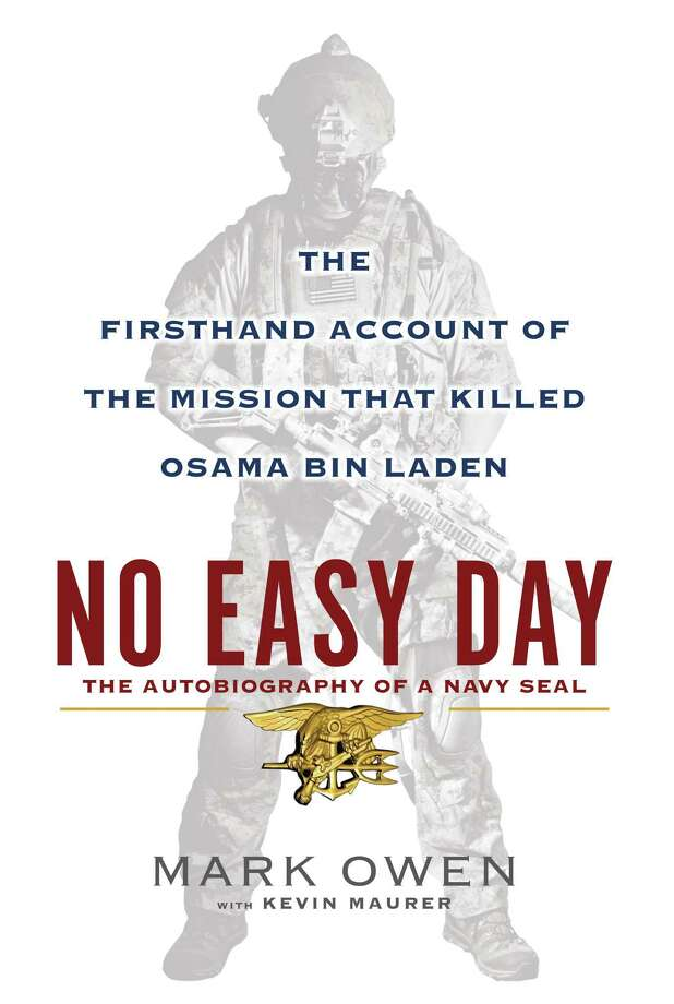 "FILE - This book cover image released by Dutton shows ""No Easy Day: The Firsthand Account of the Mission that Killed Osama Bin Laden,"" by Mark Owen with Kevin Maurer. The firsthand account of the Navy SEAL raid that killed Osama bin Laden contradicts previous accounts by administration officials, raising questions as to whether the terror mastermind presented a clear threat when SEALs first fired upon him.  (AP Photo/Dutton, File) Photo: Associated Press / Dutton"