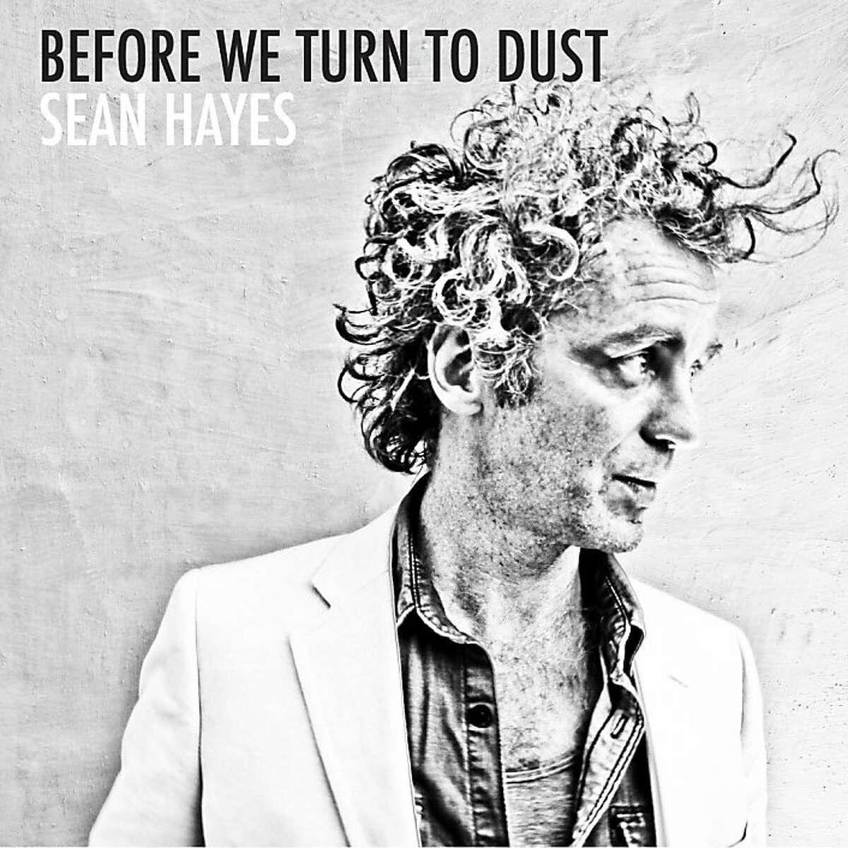 """CD cover: Sean Hayes' """"Before We Turn to Dust."""""""