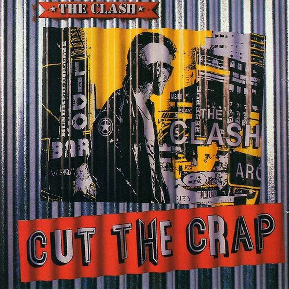 "The Clash, ""Cut The Crap"" (1985): After giving band co-founder Mick Jones his pink slip, Joe Strummer and Paul Simonon carried on with three hired hands and made an album that sounded like the cast of the ""Young Ones"" pretending to be the Clash."