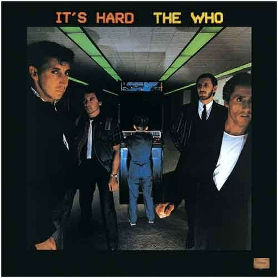 "The Who, ""It's Hard"" (1982): The mighty rock band came to a sputtering end with this release, which was slathered in synthesizers and Pete Townshend's mislaid ambition."