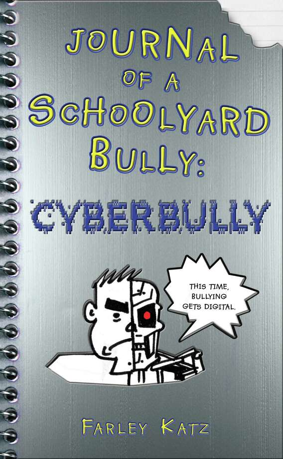 """Journal of a Schoolyard Bully: Cyberbully"" by Farley Katz ($12.99, St. Martin s Griffin). Photo: Courtesy"