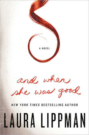 """And When She Was Good"" by Laura Lippman"