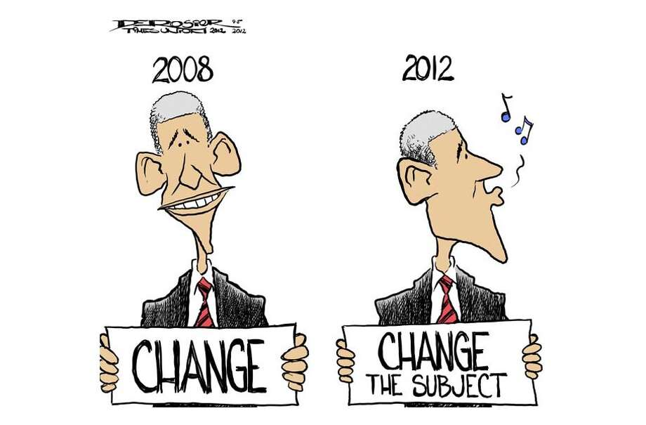 "In 2012, the ""change"" Obama seeks is to change the subject. Photo: John De Rosier"