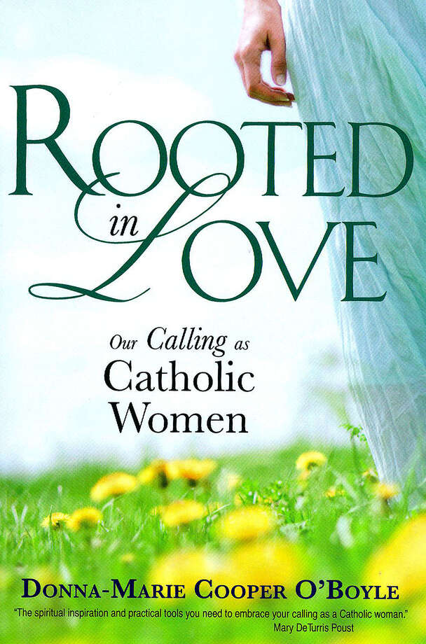 "Donna-Marie Cooper of New Milford has written ""Rooted in Love - Our Calling as Catholic Women."" 2012 Photo: Contributed Photo"