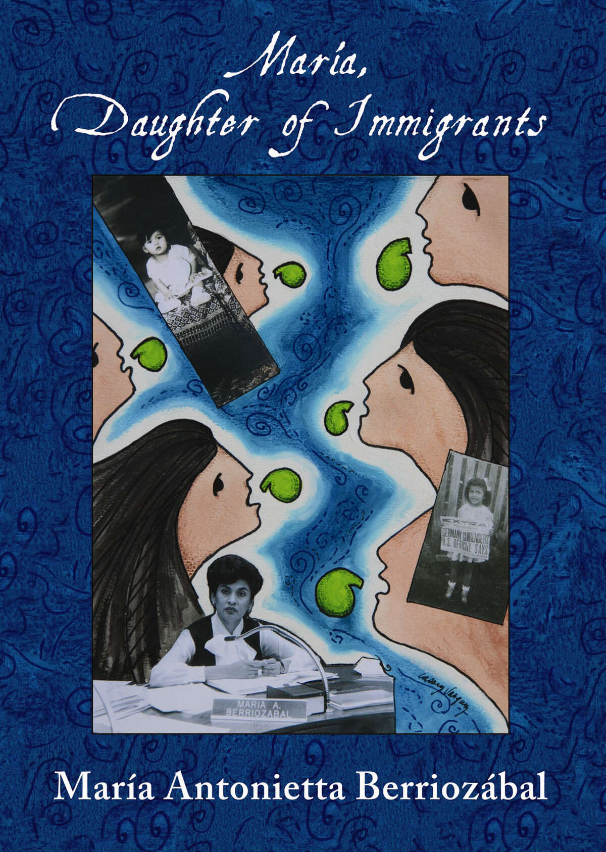 """María Antonietta Berriozábal is a woman with a mission and a plan, and they have taken many forms in every chapter of her remarkable life. As she relates in her powerfully candid and poetic memoir, """"Maria, Daughter of Immigrants,"""" that mission came to her at the age of 14."""