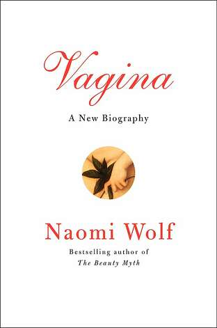 Vagina, by Naomi Wolf Photo: Ecco