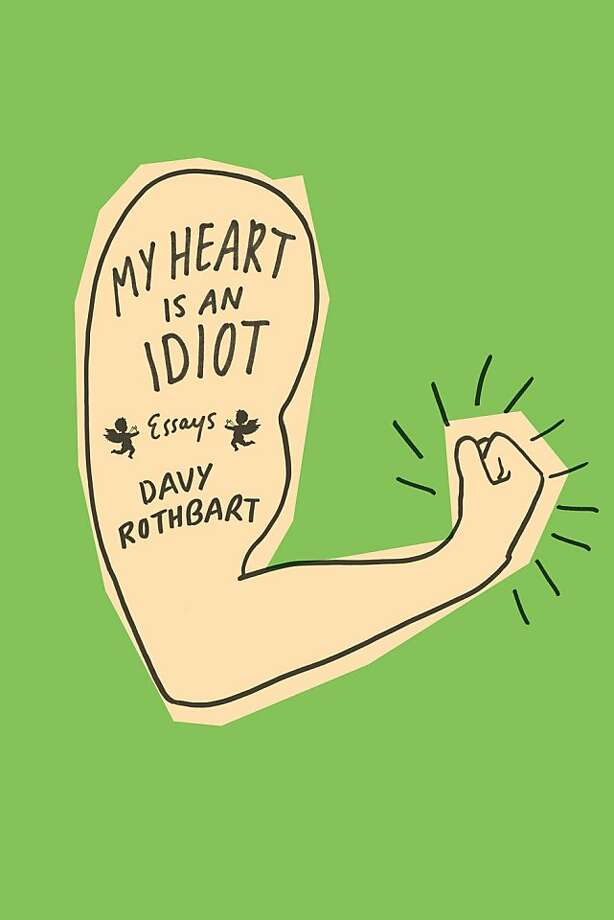 My Hear Is an Idiot, by Davy Rothbart Photo: Farrar, Straus And Giroux