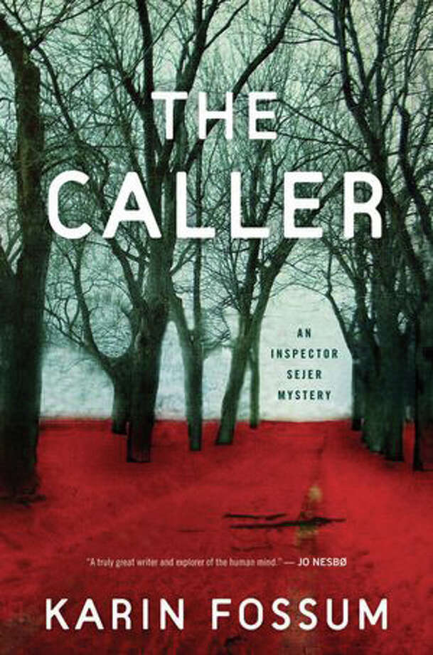 "Karin Fossum's ""The Caller."" Photo: Contributed Photo"
