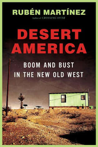 "California journalist Ruben Martínez has written a riveting memoir describing his descent into drugs and his struggles to save his life while discovering the openness of the southwest and its juxtaposition of natural beauty and ecological ruin in ""Desert America: Boom and Bust in the New Old West"""