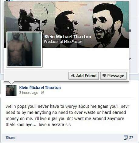 "A posting from the Facebook page of Klein Michael Thaxton is shown along with his cover photo. According to police, Thaxton, who is armed, took a hostage inside a downtown Pittsburgh office building Friday Sept 21, 2012 and posted Facebook updates, like the one shown, before his profile page was shut down. Thaxton wrote on Facebook that people will ""never have to woryy (sic) about me again"" after he took a man hostage inside the office of a benefits administration firm on the 16th floor of Three Gateway Center. (AP Photo) Photo: Associated Press"