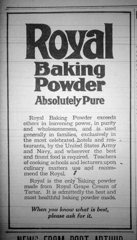 Royal Baking Powder was used by the Army and Navy in those days as well as where ever the finest food was required.  This advertisement ran in the Saturday, September 21, 1912, six page, Beaumont Daily Journal.  Dave Ryan/The Enterprise Photo: Robert Owen