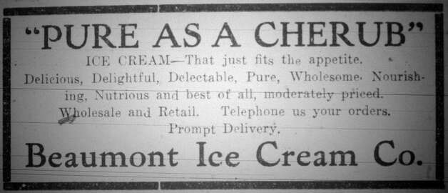 This advertisement offered what sounded like some very good tasting ice cream from the Beaumont Ice Cream Company.  This advertisement ran in the Saturday, September 21, 1912, six page, Beaumont Daily Journal.  Dave Ryan/The Enterprise Photo: Robert Owen