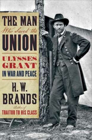 "UT history professor H.W. Brands reveals illuminating facets of Ulysses S. Grant's life in his authoritative new biography, ""The Man Who Saved the Union: Ulysses Grant in War and Peace."""