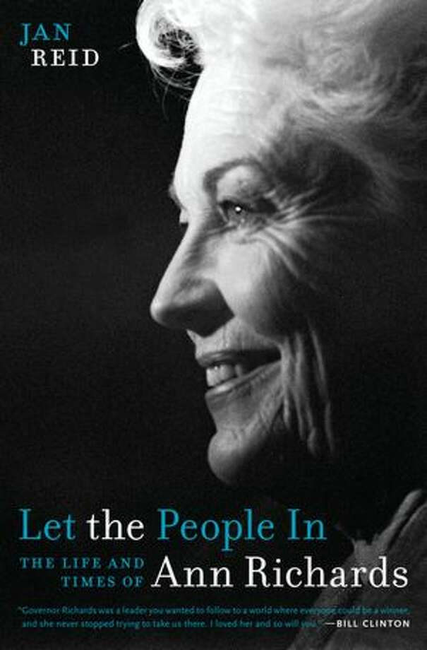 """Let the People In: The Life and Times of Ann Richards"" by Jan Reid;  $27 Product Details Hardcover: 495 pages Publisher: University of Texas Press (October 3, 2012) Language: English ISBN-10: 0292719647 ISBN-13: 978-0292719644 Photo: Xx"