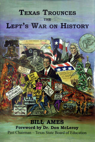 The book Texas Trounces the Left's War on History by BIll Ames Photo: Unknown