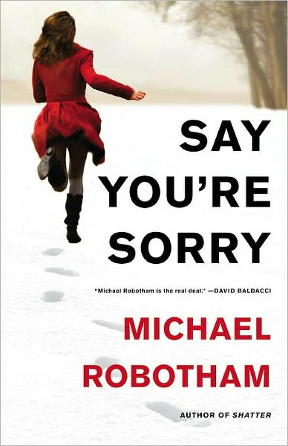 """Say You're Sorry"" by Michael Robotham Photo: Xx"