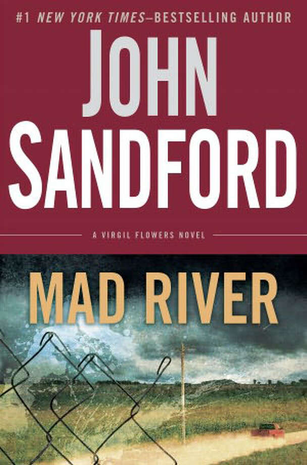 "For his latest thriller featuring Minnesota state police investigator Virgil Flowers, John Sandford could have written a modern-day version of a Bonnie-and-Clyde-style killing rampage. To Sandford's credit, he makes his new novel, ""Mad River,"" much more complex with layers of themes and interwoven storylines."