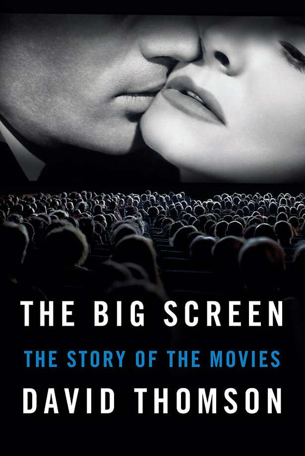 The Big Screen, by David Thomson Photo: Farrar, Straus, And Giroux