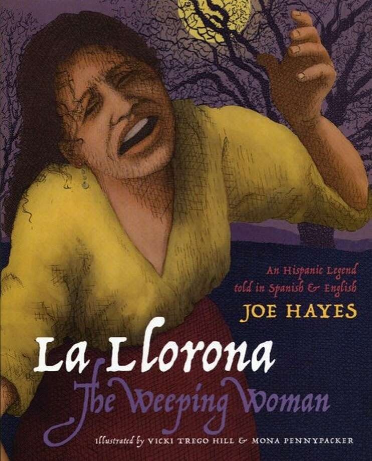"Joe Hayes, known for his bilingual retellings of stories from the American Southwest, does a good job of bringing La Llorona back to basics in his 2004 book, ""The Weeping Woman."" Photo: Handout Cover Art"