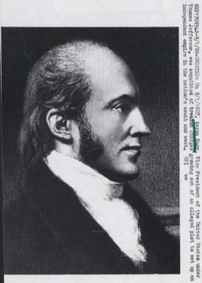 Aaron Burr Vice President of the United States under Thomas Jefferson was acquitted of treason charges growing out of an alleged plot to set up an independent empire in the nations south and west (UPI)