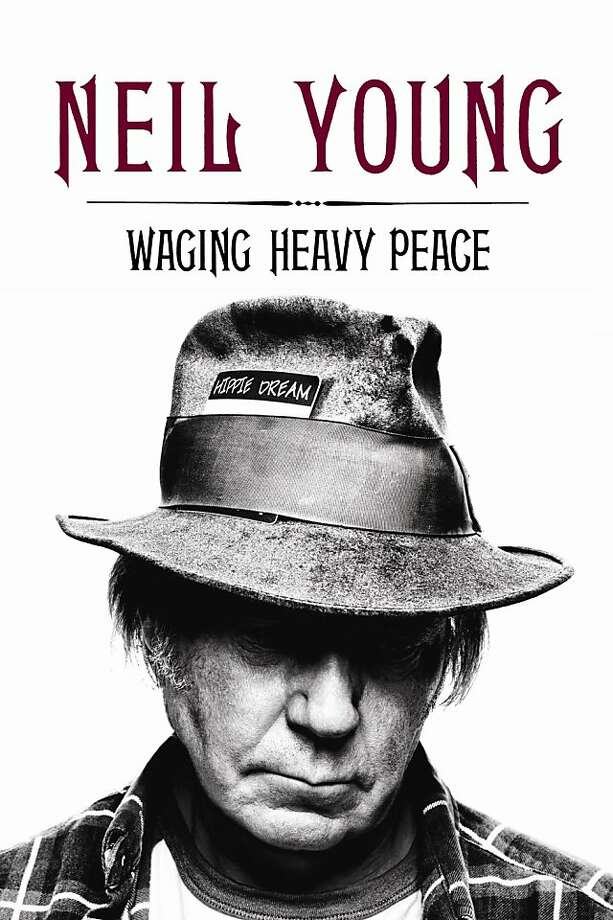 Waging Heavy Peace, by Neil Young Photo: Blue Rider Press