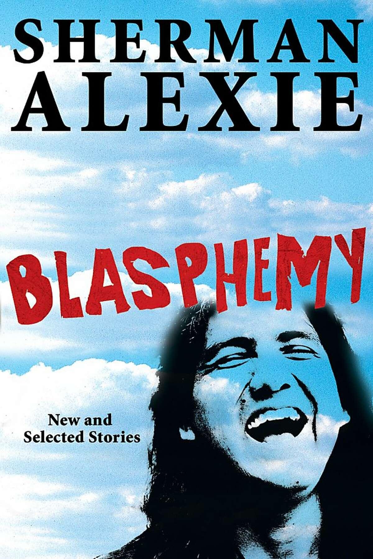 Blasphemy, by Sherman Alexie