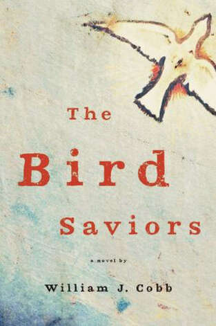 "Birds in many cultures are considered a link between heaven and earth. In William J. Cobb's fierce new novel ""The Bird Saviors,"" our winged companions are harbingers of environmental disaster in a near-future time of economic turmoil, fundamentalist sects, weather change, severe drought, work shortages, immigration crisis and systemic corruption."